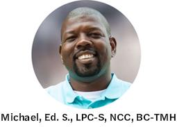 Michael, Ed. S., LPC-S, NCC, BC-TMH
